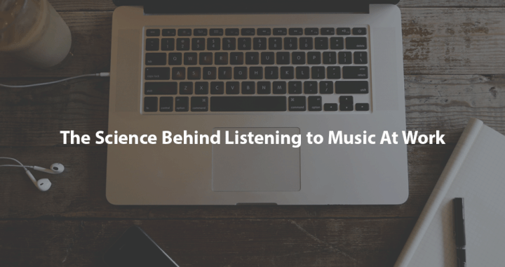 The Science Behind Listening to Music At Work