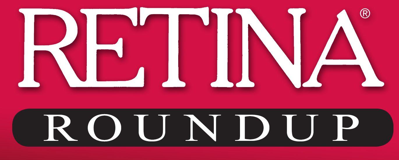 Retina Round Up