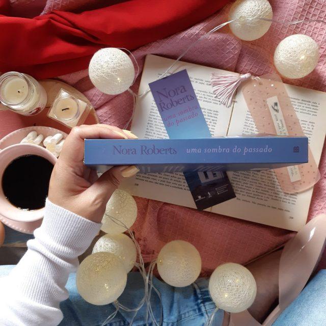 Resenha de Uma Sombra do Passado de Nora Roberts, publicado em 2019 pela Bertrand Brasil.