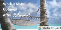 https://retireby40.org/work-not-optional-after-retirement/