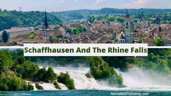 Schaffhausen And The Rhine Falls From Zurich Switzerland.jpg