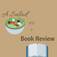 A Salad and a Book Review