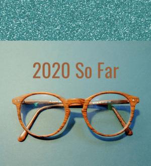 2020 So Far