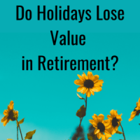 Do Holidays Lose Value in Retirement?