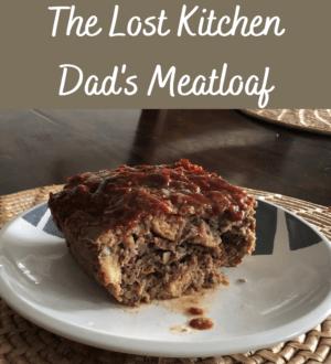 Lost Kitchen Dad's Meatloaf