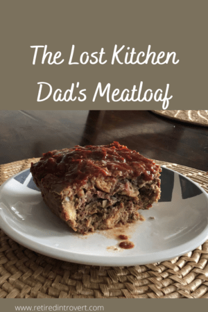 Lost Kitchen Dad's Meatloaf
