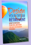 Design Your Dream Retirement