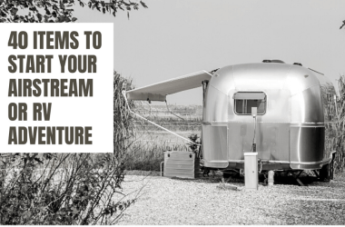 40 Items you must have for airstream or rv
