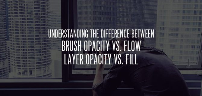 RA_Blog_Brush_Opacity_vs_Flow_Layer_Opacity_vs_Fill_Feat_web