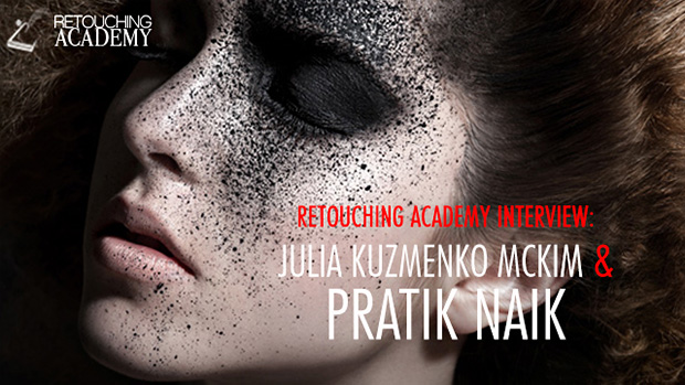 Retouching Academy Interview: Julia Kuzmenko McKim & Pratik Naik