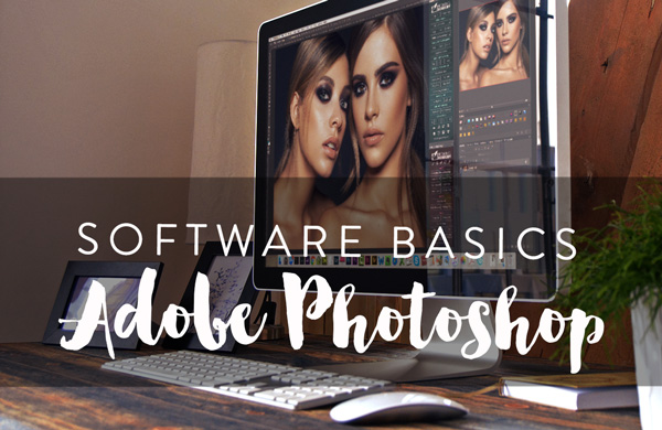 Software Basics: Adobe Photoshop