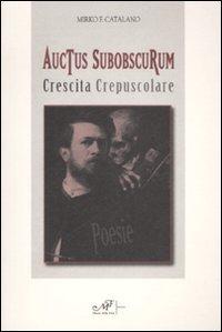 Mirko Catalano Auctus Subobscurorum. Crescita crepuscolare