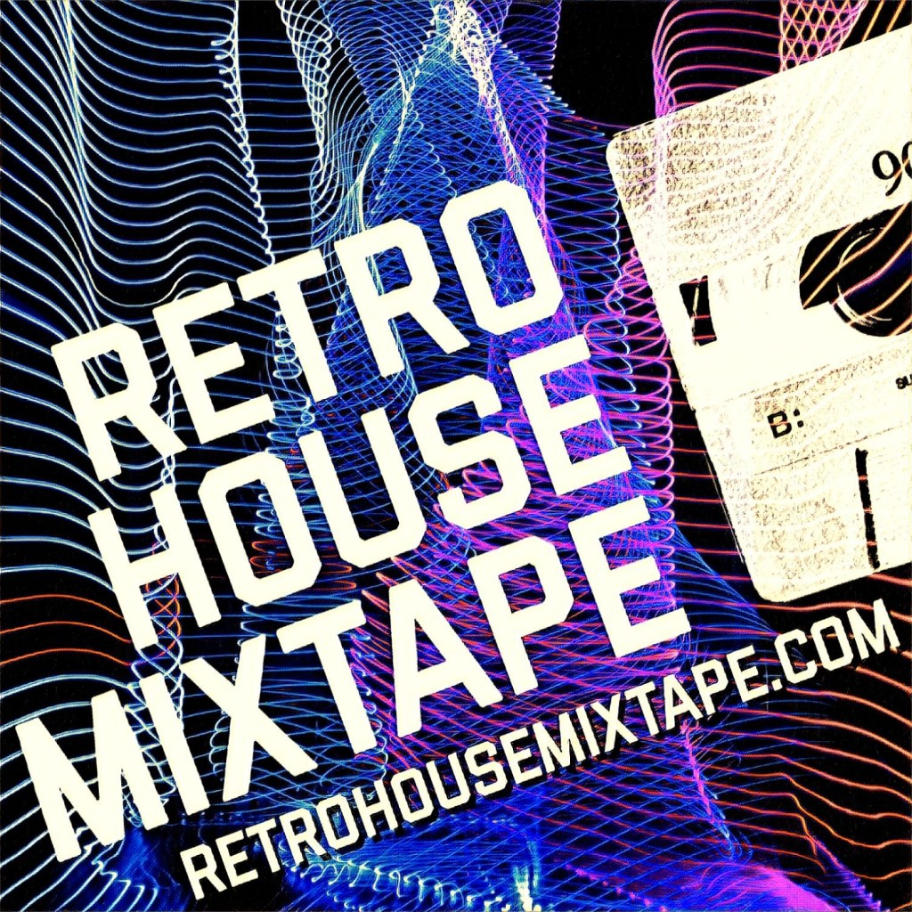 Retro House Mixtape - House Tunes