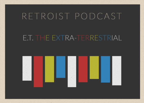 Retroist ET the Extra-Terrestrial Podcast