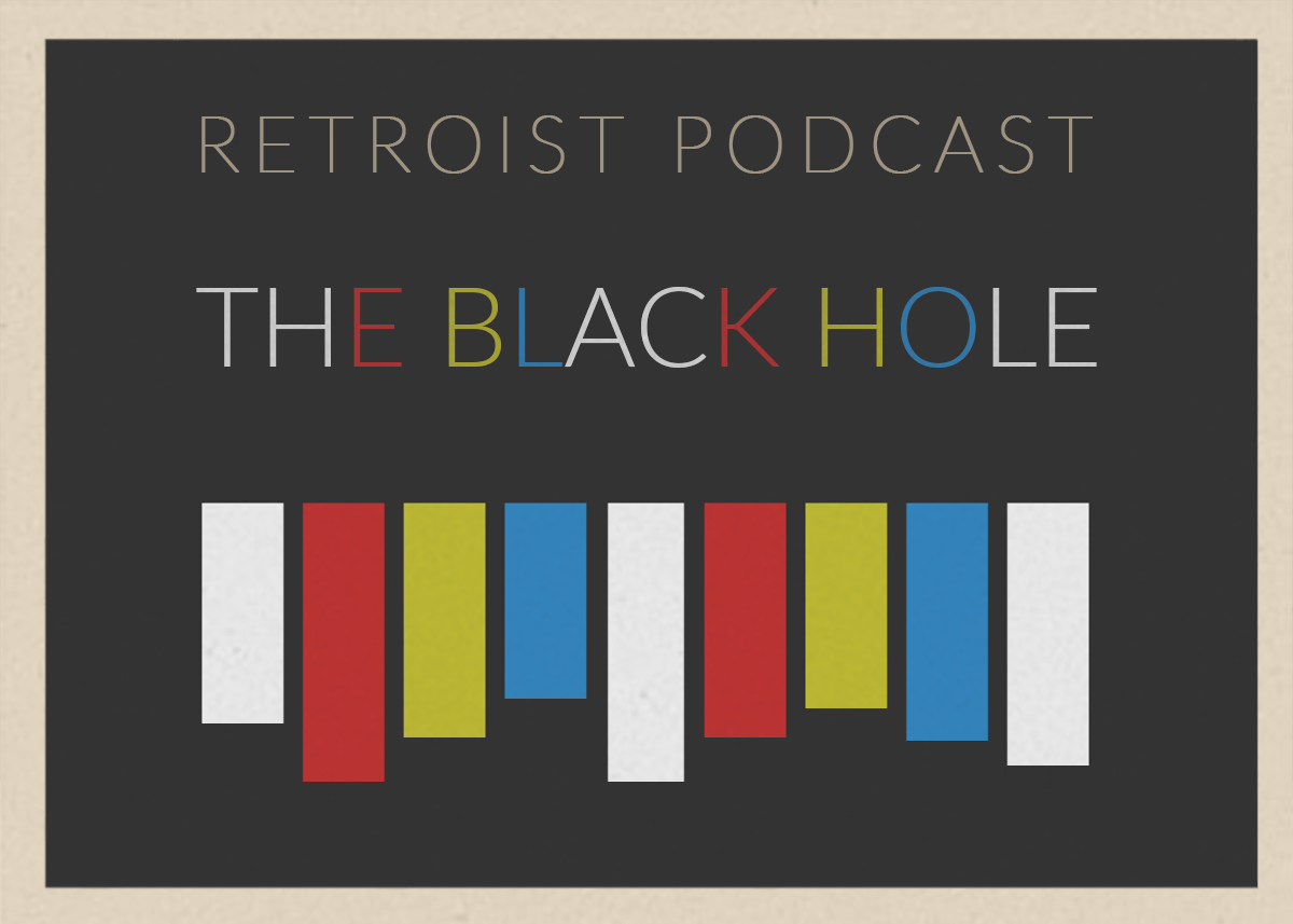 Retroist Black Hole Podcast