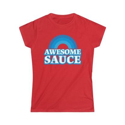 AwesomeSauceWomen&#;sSoftstyleTee