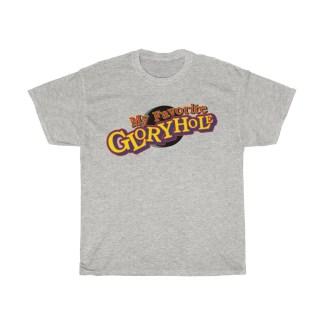 My Favourite Glory Hole Shirt