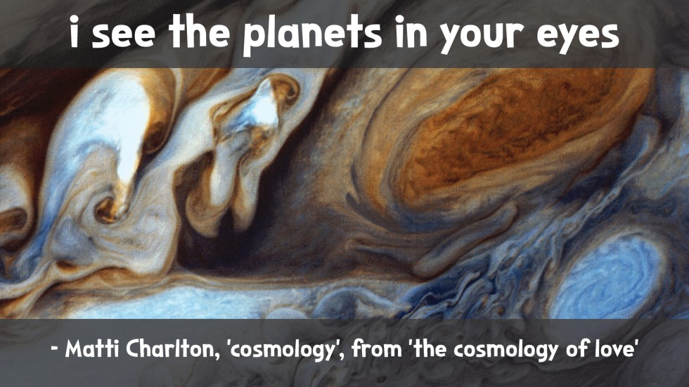 eye of Jupiter the cosmology of love poetry collection quote by Matti charlton on nasa space image background
