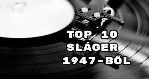 TOP 10 sláger 1947-ból
