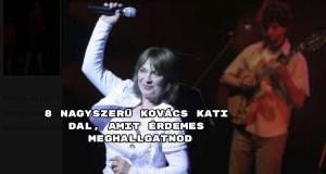 Mutatjuk a mai Kovács Kati sláger-összeállítást.
