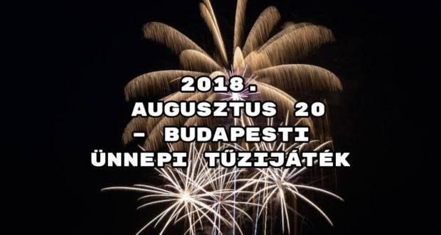 2018. augusztus 20 – információk a budapesti ünnepi tűzijátékról