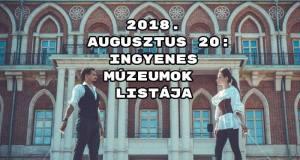 2018. augusztus 20: ingyenes múzeumok listája