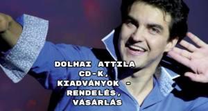 Dolhai Attila CD-k, kiadványok - rendelés, vásárlás