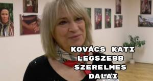 Kovács Kati legszebb szerelmes dalai