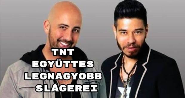TNT együttes legnagyobb slágerei
