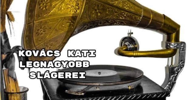 Kovács Kati legnagyobb slágerei