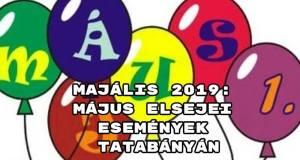 Majális 2019_ május elsejei események Tatabányán