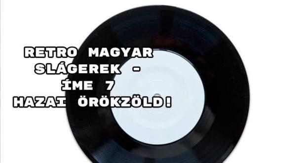 Retro magyar slágerek - íme 7 hazai örökzöld!