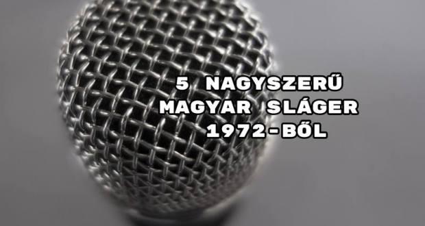 5 nagyszerű magyar sláger 1972-ből