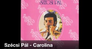 JöjjönSzécsi Pál - Carolina című dala.