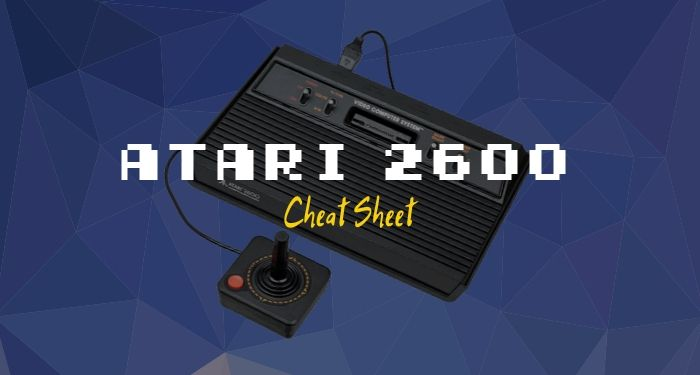 Atari 2600 Cheat Sheet