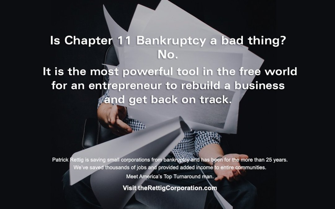 Is Chapter 11 Bankruptcy a bad thing?