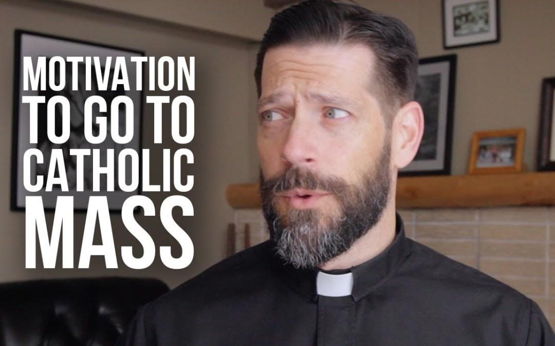 Motivation to Go to Catholic Mass