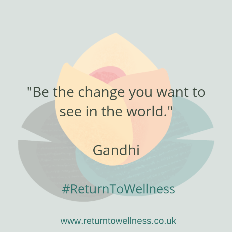 Quote by Gandhi on the Return to Wellness lilly which is Be the change you want to see in the world.