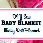 Diy Baby Blanket Minky Dot With Flannel Reuse Grow Enjoy