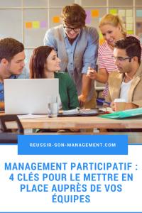 Le management participatif : 4 clés pour le mettre en place auprès de vos équipes. Manager mode de management.