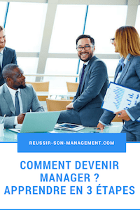 Comment devenir manager ?