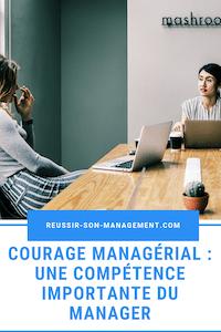 Courage managérial : une compétence importante du manager