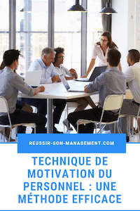 Technique de motivation du personnel : une méthode efficace