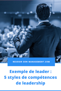 Exemple de leader : 5 styles de compétences de leadership