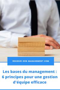 Les bases du management : 6 principes pour une gestion d'équipe efficace