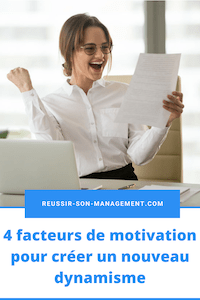 4 facteurs de motivation pour créer un nouveau dynamisme