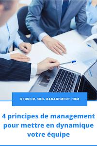 4 principes de management pour mettre en dynamique votre équipe