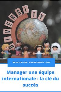 Manager une équipe internationale : la clé du succès