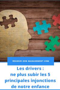 Les drivers: ne plus subir les 5 principales injonctions de notre enfance