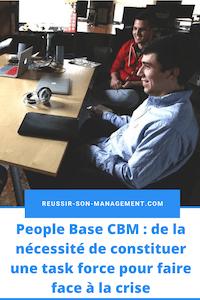 People Base CBM : de la nécessité de constituer une task force pour faire face à la crise